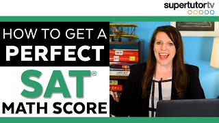 How to get a PERḞECT 800 Score on the SAT® Math Section!