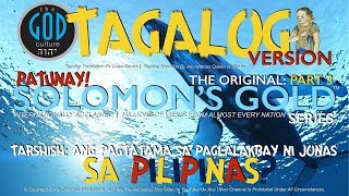 TAGALOG Narration: Original Solomon's Gold Series Part 3: Tarshish: Jonah's Journey Corrected