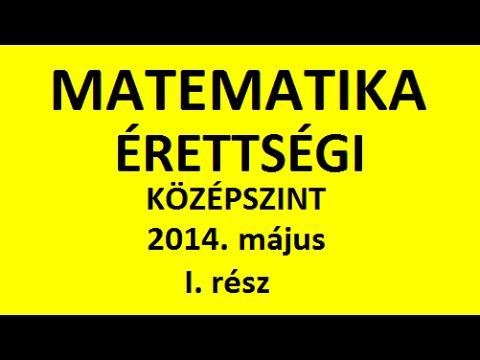Matematika érettségi 2014. május I. rész