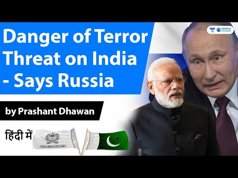 Danger of Terror Threat on India Says Russia