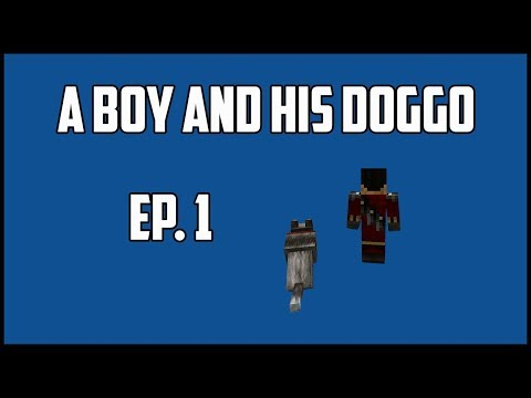 Minecraft Survial: A Boy and his Doggo