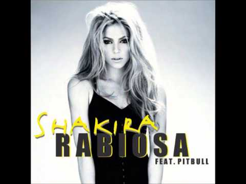 Shakira ft. Pitbull - Rabiosa (Official) *Top Qualität + Download*