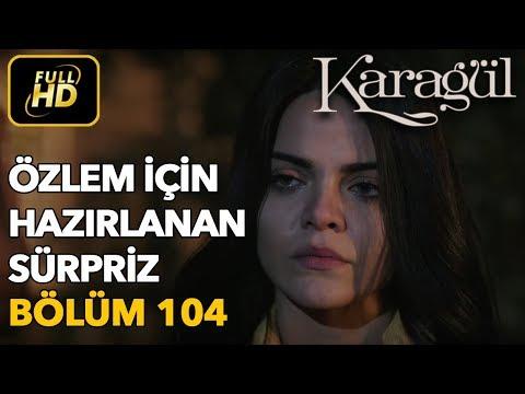 Karagül 104. Bölüm / Full HD (Tek Parça)
