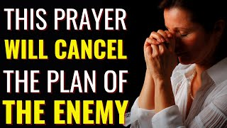 ( ALL NIGHT PRĄYER ) THIS PRAYER WILL CANCEL THE PLAN OF THE ENEMY AGAINST YOUR LIFE