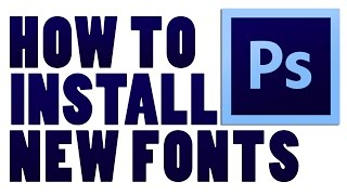 Windows 10 - How to install new fonts for PHOTOSHOP CS6