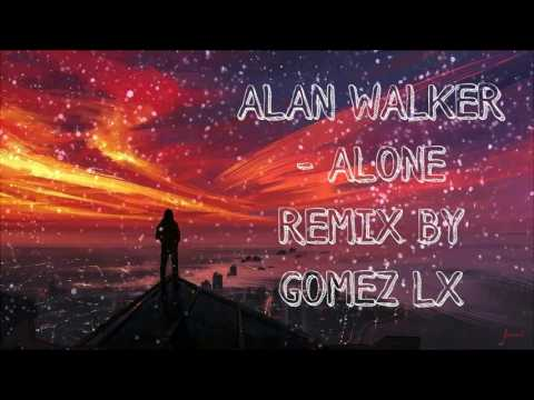 ALAN WALKER - ALONE REMIX BY GOMEZ LX Ampun Dj
