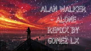 ALAN WALKER ALONE REMIX BY GOMEZ LX Ampun Dj