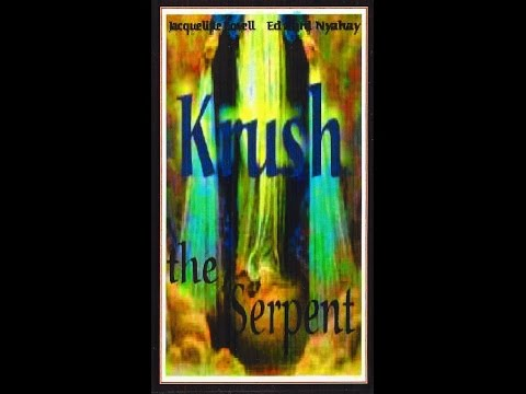 KRUSH THE SERPENT - THE MOVIE - JACQUELINE LOVELL & EDWARD NYAHAY