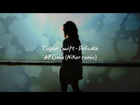 Taylor Swift - Delicate AFG mix (Niker remix)