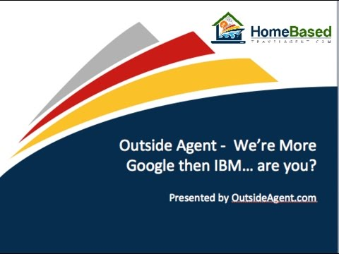 Outside Agents - We're More Google than IBM…are you?
