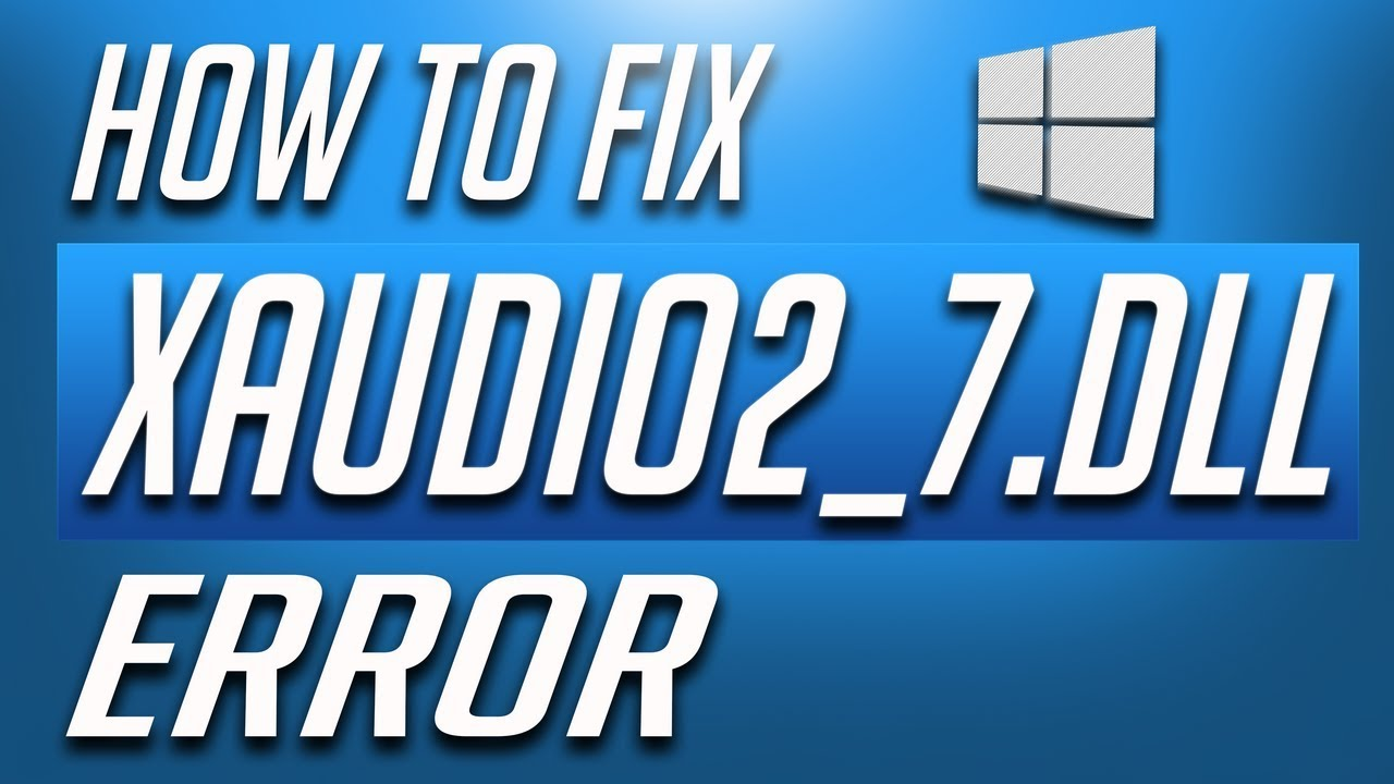 How to Fix XAudio2_7 dll Crash Error in Windows 10 - QUICK AND EASY!