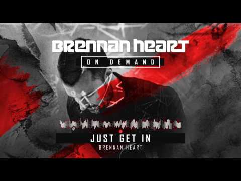 Brennan Heart - Just Get In