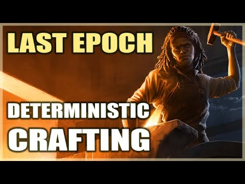 Last Epoch's Deterministic Crafting System