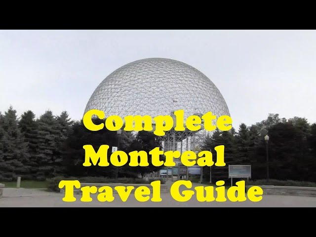 Montreal 2017 | Complete Montreal Travel Guide