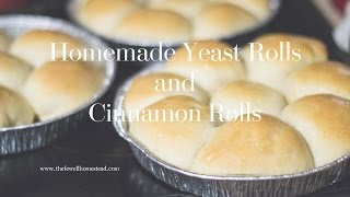 Homemade Yeast Rolls and Cinnamon Rolls