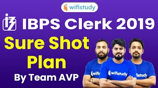 Sure Shot Selection Plan for IBPS Clerk 2019 | By Team AVP