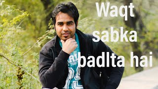 Waqt sabka badlta hai | Akky Reddy