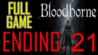 Bloodborne ENDINGS FINAL BOSS Good Ending + Bad Ending Walkthrough part 21 PS4 Gameplay