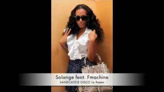 Solange feat. Fmachine SANDCASTLE DISCO Le Remix