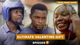 Download Mark Angel Comedy - Ultimate Valentine Gift - Episode 2 (YouTube Short)