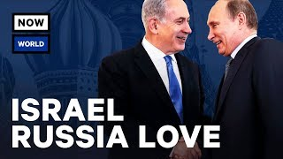 Why Do Israel and Russia Love Each Other?