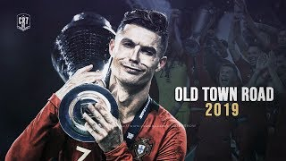 Cristiano Ronaldo 2019 Lil Nas X - Old Town Road | Skills & Goals | HD