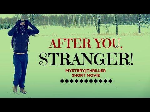 AFTER YOU, STRANGER! (Mystery/Thriller short film)