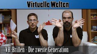 Virtuelle Welten #41: VR-Brillen - Die zweite Generation