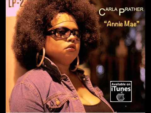 Carla Prather   Annie Mae Original Mix