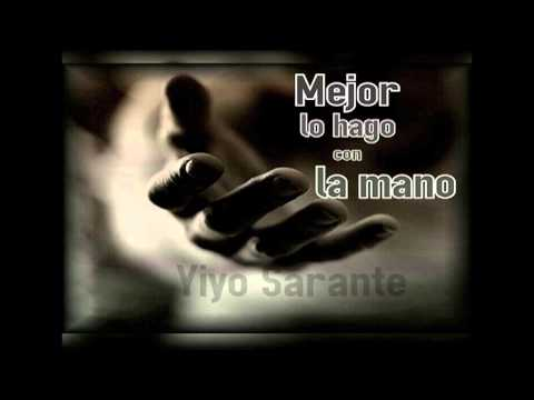 Yiyo Sarante - Mejor Lo Hago Con La Mano Nuevo 2015
