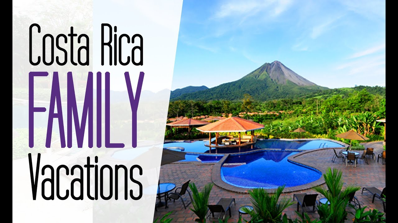 Best family vacation in costa rica youtube for Best all inclusive vacation destinations