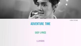 Скачать Adventure Time Luhan Easy Lyrics