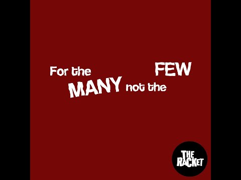 The Racket - For The Many Not The Few (Lyric Video)