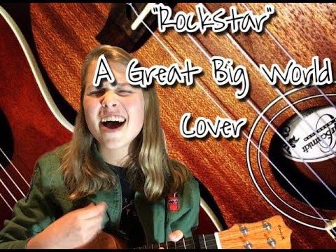 Rockstar - A Great Big World COVER