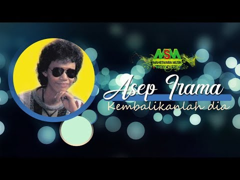 Asep Irama - Kembalikanlah Dia [OFFICIAL]