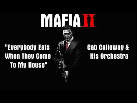 Mafia 2: Everybody Eats When They Come To My House - Cab Calloway & His Orchestra