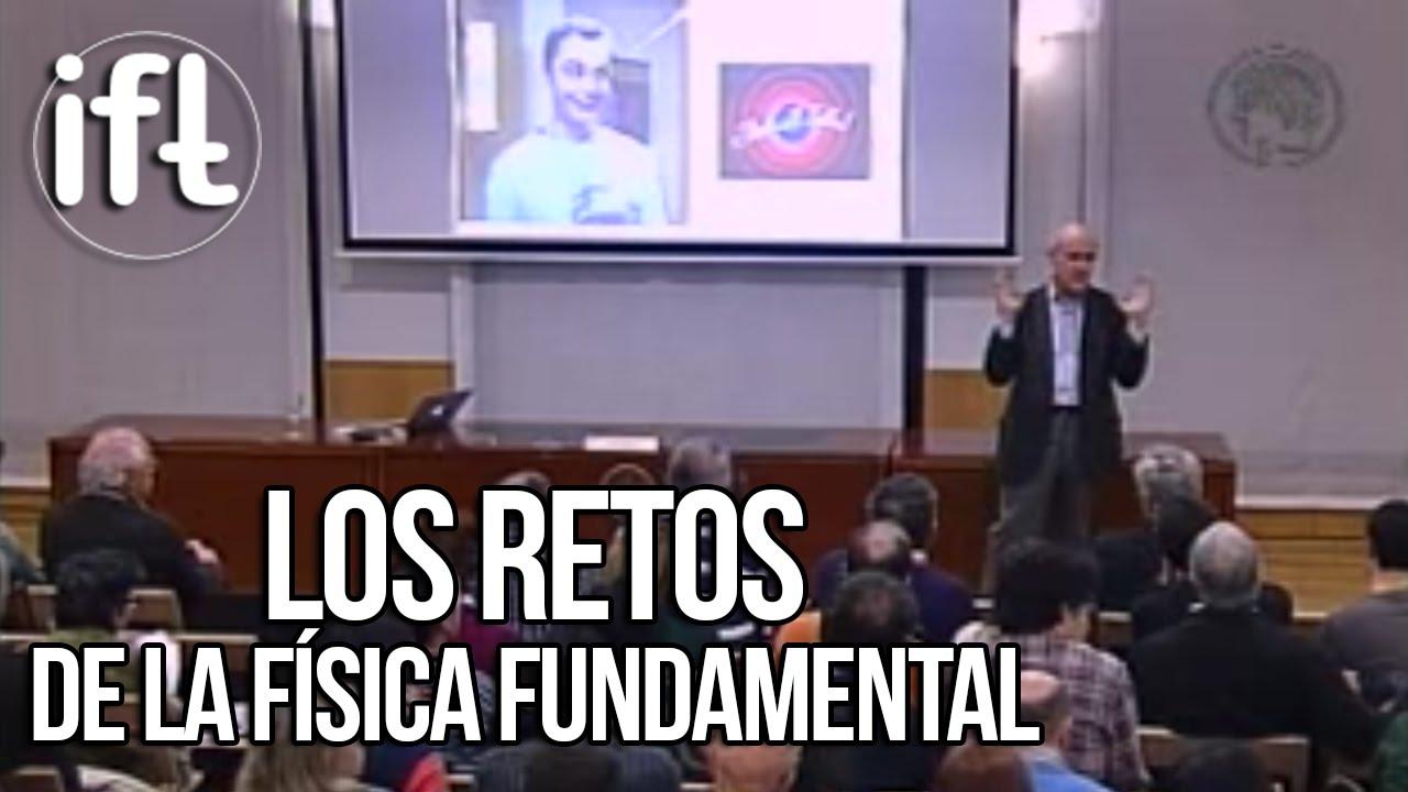 Los Retos de la Física Fundamental en el siglo XXI (Luis Ibáñez)