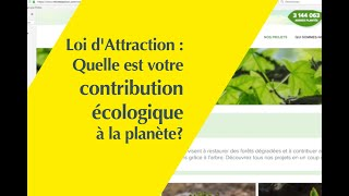 Loi d'Attraction: Quelle est votre contribution écologique à la planète?