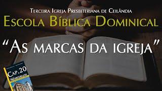 """EBD - 08/11/2020 - """"As marcas da igreja"""""""