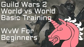GW2 WvW Basic Training WvW For Beginners