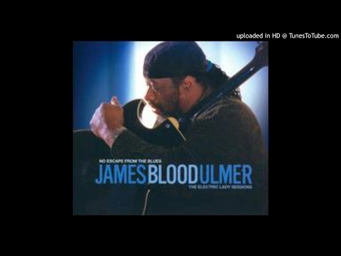 James Blood Ulmer  The Hustle Is On