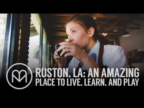 Ruston, LA: An amazing place to live, learn, and play