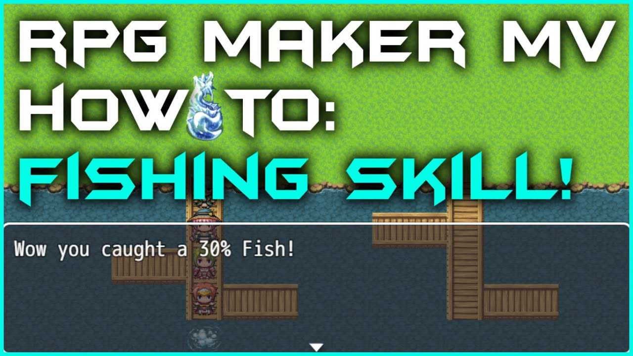 Rpg Maker Mv Pc Review: How To Create A Fishing Skill