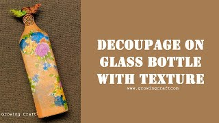 DECOUPAGE ON BOTTLE♥DECOUPAGE WITH NAPKIN♥DECOUPAGE FOR BEGINNERS♥GROWING CRAFT♥HANDMADE GIFTS