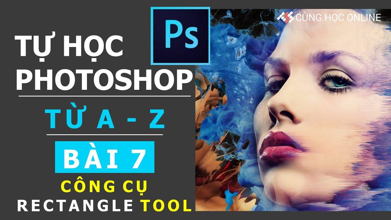 Photoshop CC 2015 – Công cụ Rectangle Tool vẽ các hình thể trong Photoshop – Bài 7