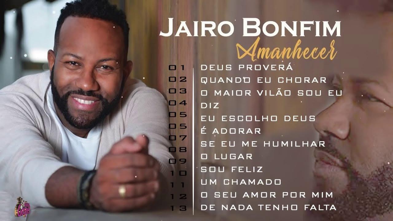 Sinta Deus falar com você através dessas lindas musicas Gospel (Jairo Bonfim) - Top musica gospel