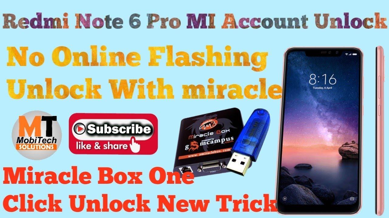 Redmi Note 6 Pro MI Account Unlock One Click/ Miracle Box /FRP Unlock One  Click/No online/1000% Work