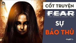 Cốt truyện game kinh dị FEAR | Sự báo thù | Mọt Game