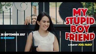 "Video TRAILER Film Terbaru Tumming Abu ""My Stupid Boyfriend""  28 Sept 2017 download MP3, 3GP, MP4, WEBM, AVI, FLV Oktober 2019"