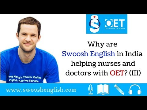 Why are Swoosh English in India helping nurses and doctors with OET? (III)